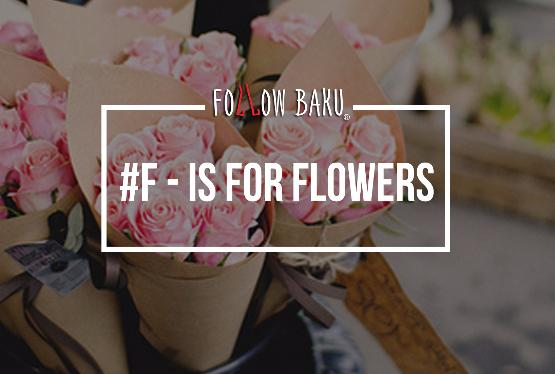 #F –is for flowers.